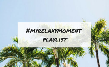 #myrelaxymoment playlist