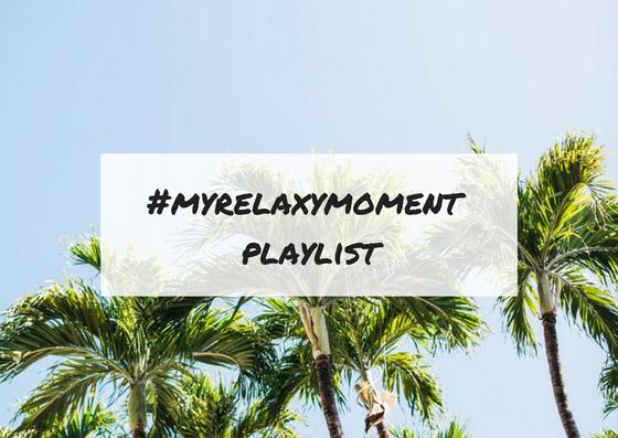 #myrelaxymoment playlist